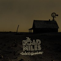 The Road Miles - Gold And Shadows