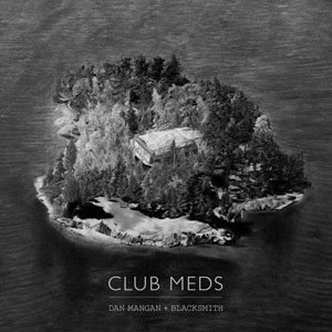 Dan Mangan + Blacksmith - Club Meds