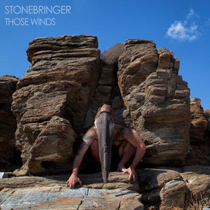 Stonebringer - Those Winds