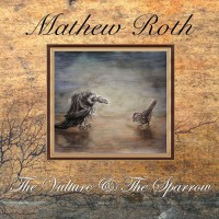Mathew Roth - The Vulture & The Sparrow