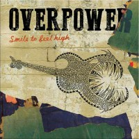 Overpower - Smile To Feel High