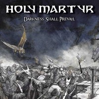 Holy Martyr - Darkness Shall Prevail
