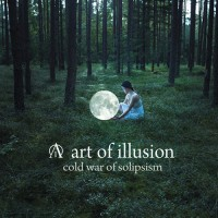 Art Of Illusion - Cold War Of Solipsism