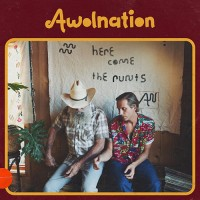 Awolnation - Here Come The Runts