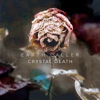 Earth Caller - Crystal Death