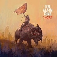 Five Alarm Funk - Sweat