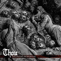 Thou - The House Primordial EP