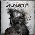 Stone Sour - House Of Gold & Bones - Part 1