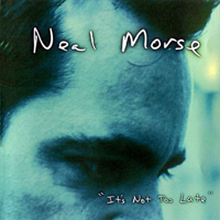 Neal Morse - It's Not Too Late