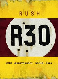 Rush - R30 - 30th Anniversary Tour
