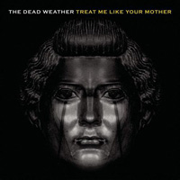The Dead Weather - Treat Me Like Your Mother