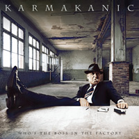 Karmakanic - Who's The Boss In The Factory?