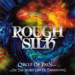 Rough Silk - Circle Of Pain... Or The Secret Lies Of Time Keeping