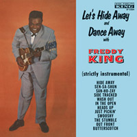 Freddie King - Let's Hide Away And Dance Away With Freddy King