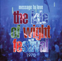 Message To Love - The Isle Of Wight Festival 1970