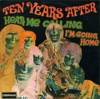 Ten Years After - Hear Me Calling / I'm Going Home