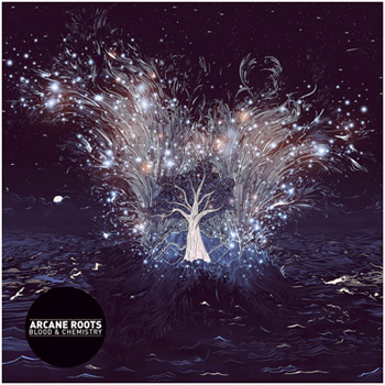 Arcane Roots - Blood And Chemistry