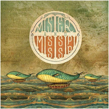 Mister And Mississippi - Mister And Mississippi