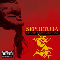 Sepultura - Under A Pale Grey Sky