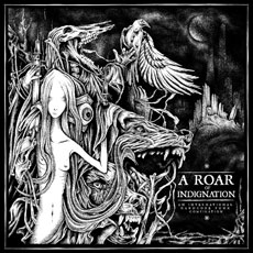 V/A - A Roar Of Indignation