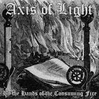 Axis Of Light - By The Hands Of Consuming Fire (EP)