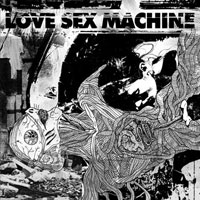 Love Sex Machine - Love Sex Machine
