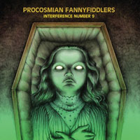 Procosmian Fannyfiddlers - Interference Number 9