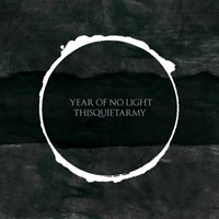 Year Of No Light - Thisquietarmy