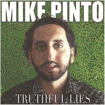 Mike Pinto - Truthful Lies