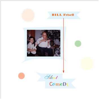 Bill Frisell - Silent Comedy