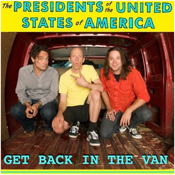 The Presidents Of The United States Of America - Get Back In The Van