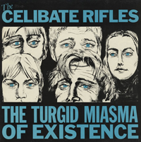 The Celibate Rifles - The Turguid Miasma Of Existence