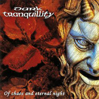 Dark Tranquillity - Of Chaos And Eternal Night (EP)