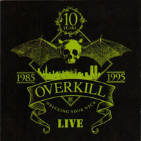 Overkill - Wrecking Your Neck Live
