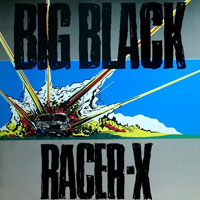 Big Black - Racer-X (EP)