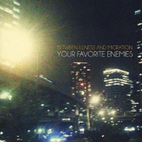 Your Favorite Enemies - Between Illness And Migration