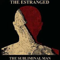 The Estranged - The Subliminal Man