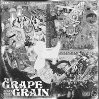 The Grape And The Grain - The Grape And The Grain