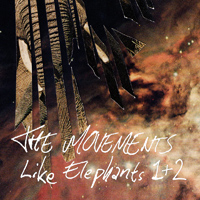 The Movements - Like Elephants 1 & 2