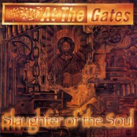 At The Gates - Slaughter Of The Soul