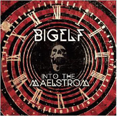 Bigelf - Into The Maelstrom