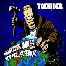 Toehider - Whatever Makes You Feel Superior