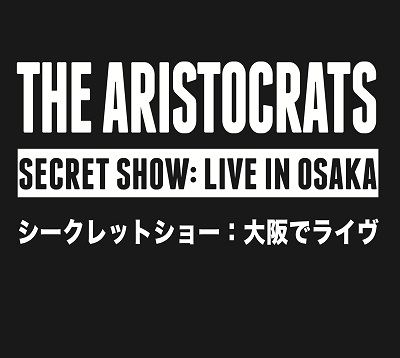 The Aristocrats - Secret Show: Live In Osaka