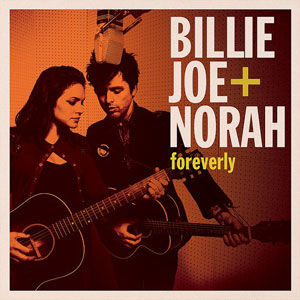 Billy Joe Armstrong And Norah Jones - Foreverly