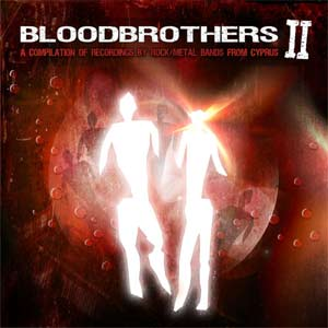 Bloodbrothers II - A Compilation Of Recordings By Rock/Metal Bands From Cyprus