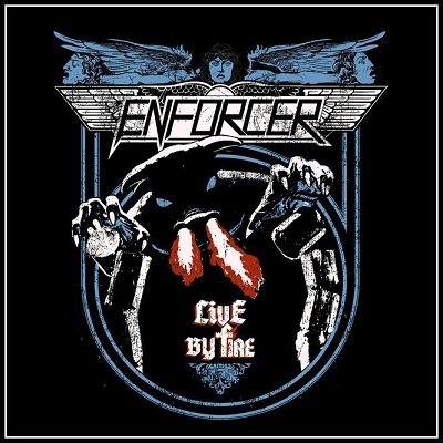 "Enforcer - ""Live By Fire"""