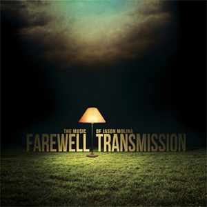Farewell Transmission - The Music Of Jason Molina