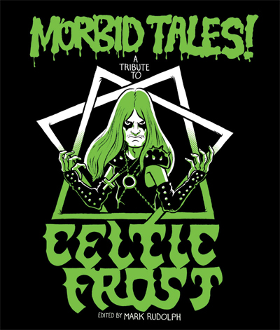 Morbid Tales! An Illustrated Tribute To Celtic Frost