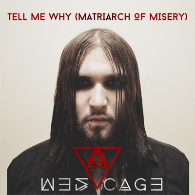 Wes Cage - Tell Me Why (Matriarch Of Misery) [single]