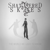 Shattered Skies - The World We Used To Know